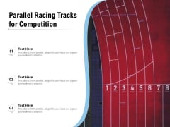 Parallel Racing Tracks For Competition Ppt PowerPoint Presentation File Grid PDF