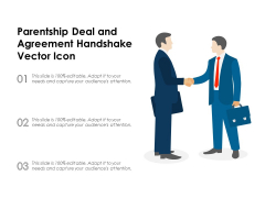 Parentship Deal And Agreement Handshake Vector Icon Ppt PowerPoint Presentation Pictures Show PDF