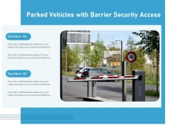 Parked Vehicles With Barrier Security Access Ppt PowerPoint Presentation Gallery Portfolio PDF
