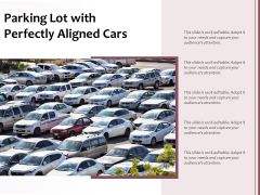 Parking Lot With Perfectly Aligned Cars Ppt PowerPoint Presentation Icon Infographics PDF