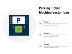 Parking Ticket Machine Vector Icon Ppt PowerPoint Presentation Show Visual Aids