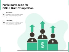 Participants Icon For Office Quiz Competition Ppt PowerPoint Presentation File Example Topics PDF