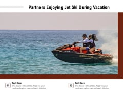 Partners Enjoying Jet Ski During Vacation Ppt PowerPoint Presentation Summary Icons PDF
