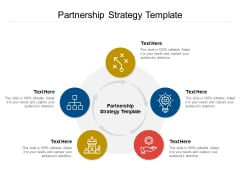 Partnership Strategy Template Ppt PowerPoint Presentation Infographics Slide Cpb Pdf