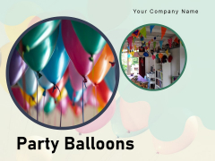Party Balloons Office Interior Child Playing Ppt PowerPoint Presentation Complete Deck