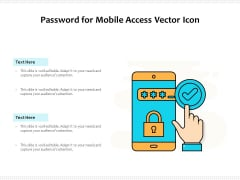 Password For Mobile Access Vector Icon Ppt PowerPoint Presentation Gallery Layout Ideas PDF