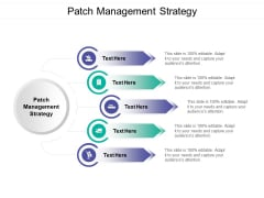 Patch Management Strategy Ppt PowerPoint Presentation Icon Good Cpb