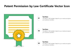 Patent Permission By Law Certificate Vector Icon Ppt PowerPoint Presentation Gallery Clipart PDF
