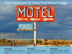 Path Signboard For Hotel Pool Resort Image Ppt PowerPoint Presentation File Themes PDF