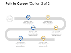 Path To Career Stage Six Ppt Powerpoint Presentation Infographics Templates