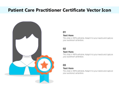 Patient Care Practitioner Certificate Vector Icon Ppt PowerPoint Presentation Gallery Structure PDF