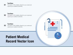 Patient Medical Record Vector Icon Ppt PowerPoint Presentation Layouts Summary PDF