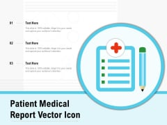 Patient Medical Report Vector Icon Ppt PowerPoint Presentation Infographic Template Example PDF