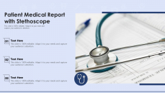 Patient Medical Report With Stethoscope Ppt PowerPoint Presentation Gallery Layouts PDF