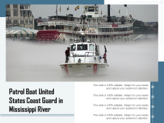 Patrol Boat United States Coast Guard In Mississippi River Ppt PowerPoint Presentation Pictures Designs Download PDF