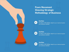 Pawn Movement Showing Strategic Methodology Of Business Ppt PowerPoint Presentation File Shapes PDF