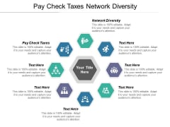 Pay Check Taxes Network Diversity Ppt PowerPoint Presentation Icon Professional