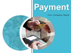 Payment Business Process Ppt PowerPoint Presentation Complete Deck