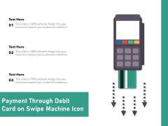 Payment Through Debit Card On Swipe Machine Icon Ppt PowerPoint Presentation Layouts Format Ideas PDF