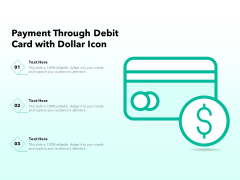Payment Through Debit Card With Dollar Icon Ppt PowerPoint Presentation Outline Graphic Tips PDF