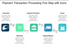 Payment Transaction Processing Five Step With Icons Ppt PowerPoint Presentation Model Gallery
