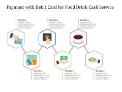 Payment With Debit Card For Food Drink Cash Service Ppt PowerPoint Presentation File Inspiration PDF