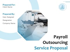 Payroll Outsourcing Service Proposal Ppt PowerPoint Presentation Complete Deck With Slides