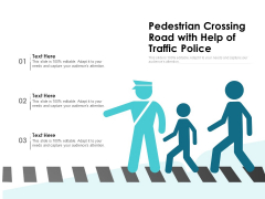 Pedestrian Crossing Road With Help Of Traffic Police Ppt PowerPoint Presentation Gallery Template PDF