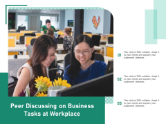Peer Discussing On Business Tasks At Workplace Ppt PowerPoint Presentation Icon Professional PDF