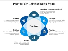Peer To Peer Communication Model Ppt PowerPoint Presentation Sample Cpb