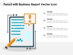 Pencil With Business Report Vector Icon Ppt PowerPoint Presentation File Portrait PDF