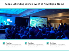 People Attending Launch Event Of New Digital Game Ppt PowerPoint Presentation File Layout Ideas PDF