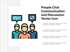 People Chat Communication And Discussion Vector Icon Ppt PowerPoint Presentation Ideas Design Templates