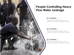 People Controlling Heavy Flow Water Leakage Ppt PowerPoint Presentation Show Diagrams PDF