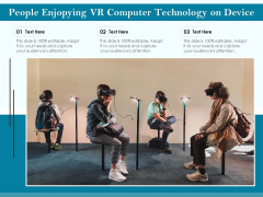 People Enjopying VR Computer Technology On Device Ppt PowerPoint Presentation File Influencers PDF