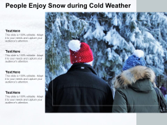 People Enjoy Snow During Cold Weather Ppt PowerPoint Presentation Infographic Template Guidelines