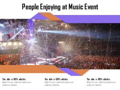People Enjoying At Music Event Ppt PowerPoint Presentation Icon Outline PDF