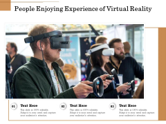 People Enjoying Experience Of Virtual Reality Ppt PowerPoint Presentation File Brochure PDF