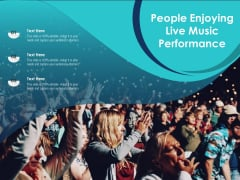 People Enjoying Live Music Performance Ppt PowerPoint Presentation Outline Graphics PDF
