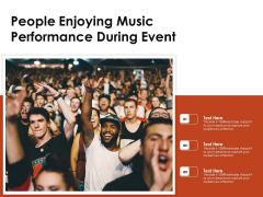 People Enjoying Music Performance During Event Ppt PowerPoint Presentation File Maker PDF