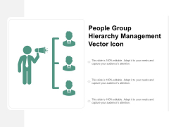 People Group Hierarchy Management Vector Icon Ppt PowerPoint Presentation Icon Gridlines