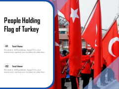 People Holding Flag Of Turkey Ppt PowerPoint Presentation Gallery Graphics PDF