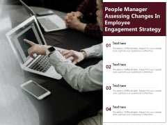 People Manager Assessing Changes In Employee Engagement Strategy Ppt PowerPoint Presentation Gallery Visuals PDF
