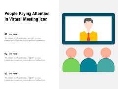 People Paying Attention In Virtual Meeting Icon Ppt PowerPoint Presentation Pictures Inspiration PDF