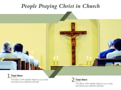 People Praying Christ In Church Ppt PowerPoint Presentation Icon Slides PDF