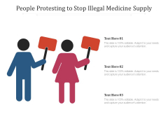 People Protesting To Stop Illegal Medicine Supply Ppt PowerPoint Presentation Slides Backgrounds PDF
