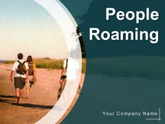 People Roaming Time Luggage Ppt PowerPoint Presentation Complete Deck