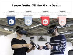 People Testing VR New Game Design Ppt PowerPoint Presentation Outline Styles PDF