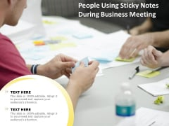People Using Sticky Notes During Business Meeting Ppt PowerPoint Presentation Pictures Outfit PDF