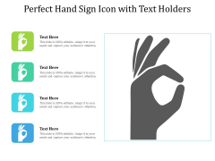 Perfect Hand Sign Icon With Text Holders Ppt PowerPoint Presentation File Slides PDF
